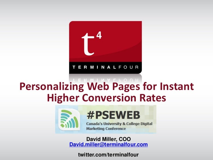 Personalizing Web Pages for Instant     Higher Conversion Rates                David Miller, COO          David.miller@ter...