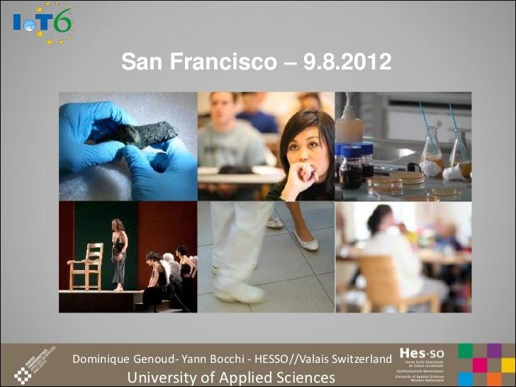 San Francisco – 9.8.2012Dominique Genoud- Yann Bocchi - HESSO//Valais Switzerland         University of Applied Sciences