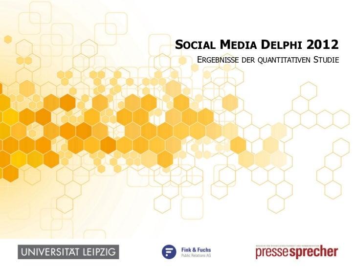 SOCIAL MEDIA DELPHI 2012   ERGEBNISSE DER QUANTITATIVEN STUDIE