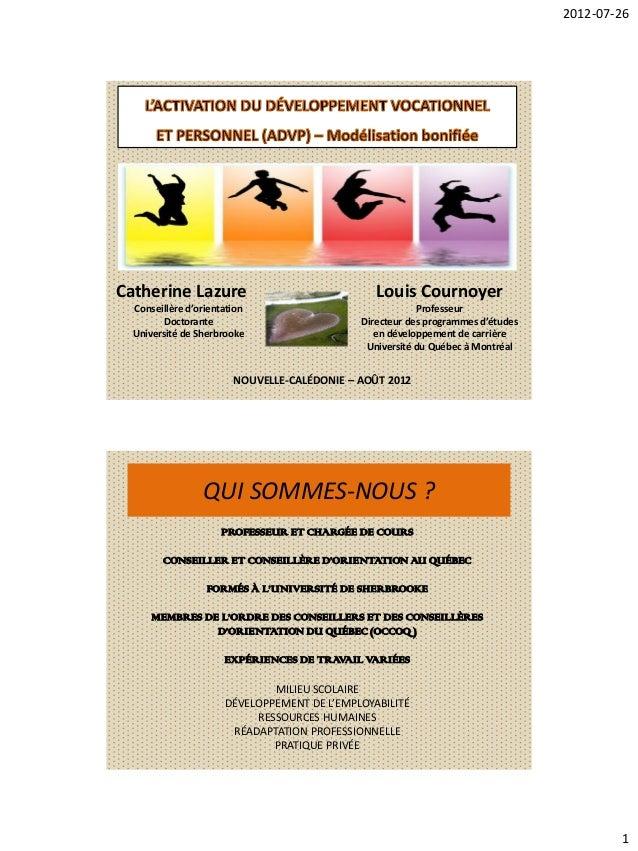 2012-07-26  Catherine Lazure Conseillère d'orientation Doctorante Université de Sherbrooke  Louis Cournoyer Professeur Dir...