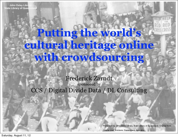 Putting the world's                 cultural heritage online                   with crowdsourcing                         ...