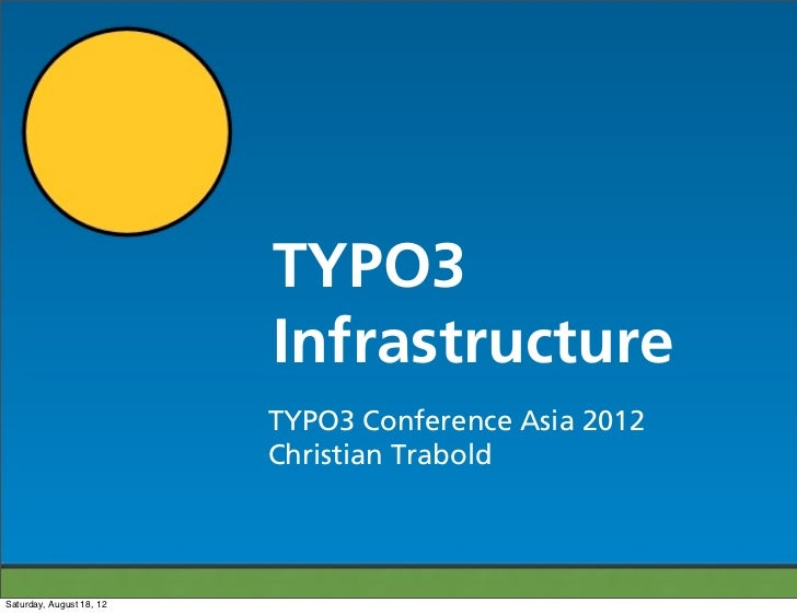 TYPO3                          Infrastructure                          TYPO3 Conference Asia 2012                         ...