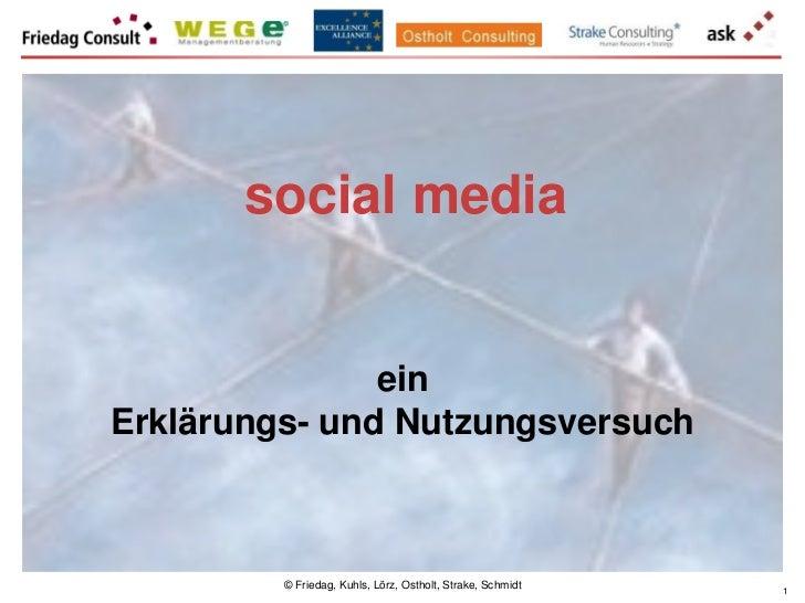 social media               einErklärungs- und Nutzungsversuch         © Friedag, Kuhls, Lörz, Ostholt, Strake, Schmidt   1