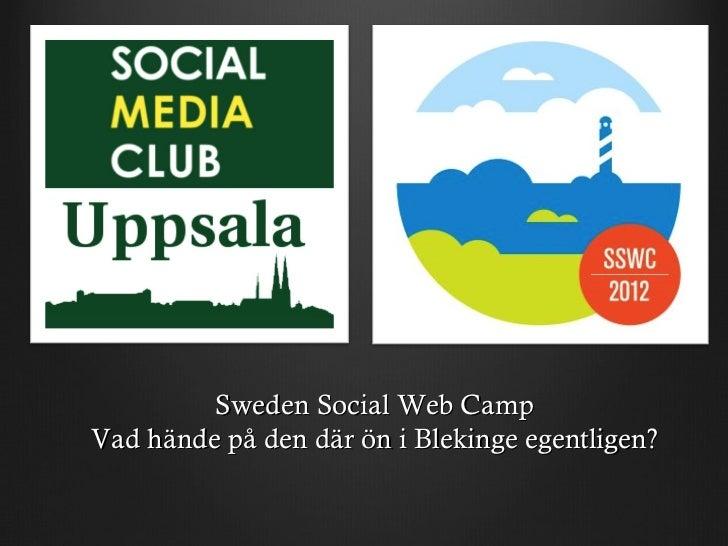Sweden Social Web CampVad hände på den där ön i Blekinge egentligen?