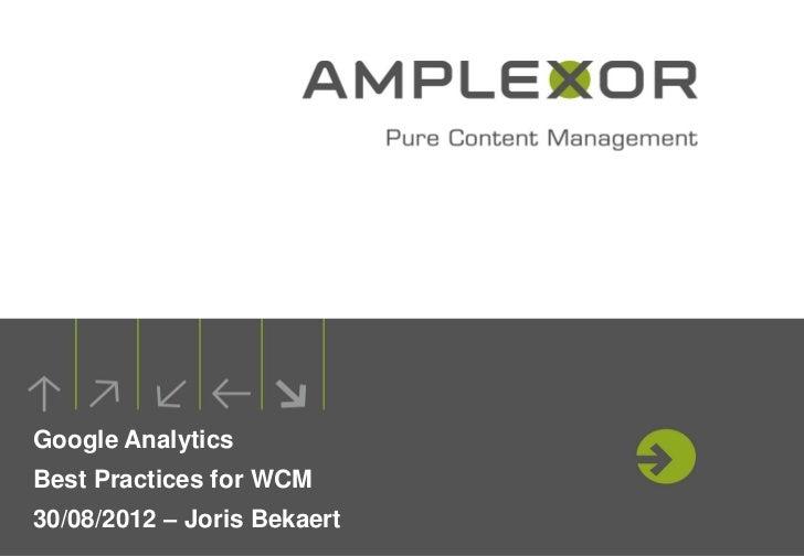Google AnalyticsBest Practices for WCM30/08/2012 – Joris Bekaert                             1.