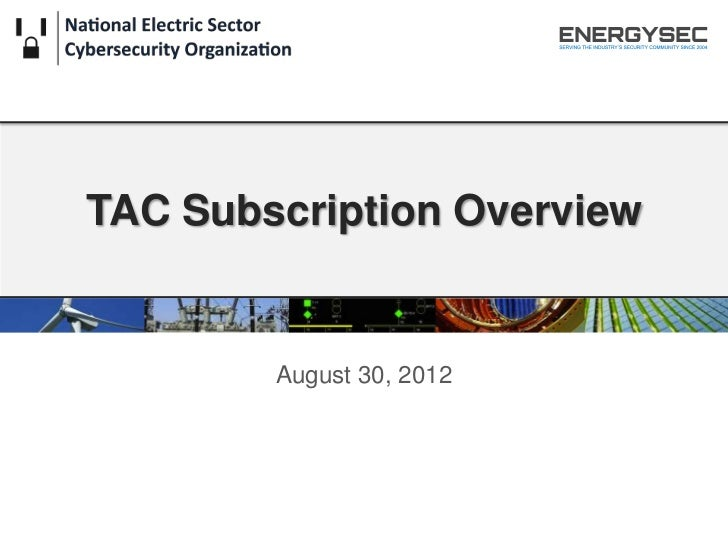 TAC Subscription Overview        August 30, 2012
