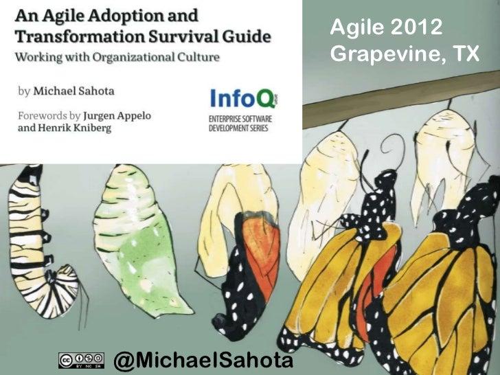 Agile 2012                 Grapevine, TX@MichaelSahota