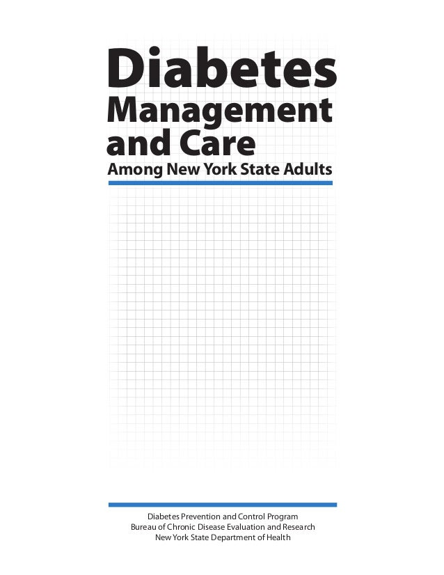 Management and Care Diabetes Among NewYork State Adults Diabetes Prevention and Control Program  Bureau of Chronic Disease...