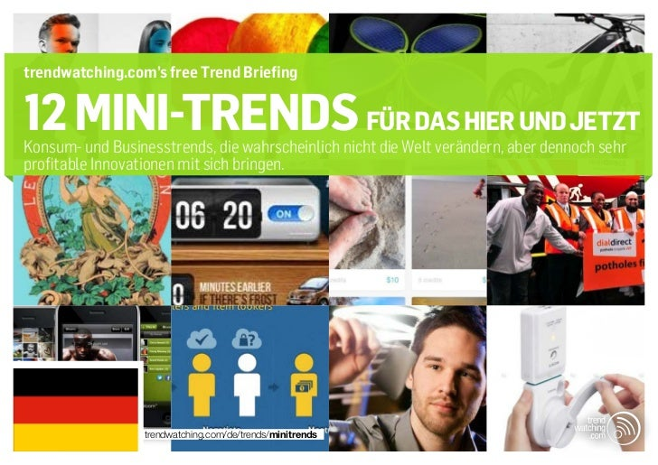 trendwatching.com's free Trend Briefing12 mini-trends FÜR DAS HIER UND JETZTKonsum- und Businesstrends, die wahrscheinlich...