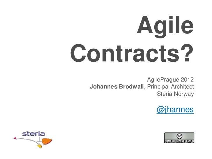 AgileContracts?                    AgilePrague 2012 Johannes Brodwall, Principal Architect                        Steria N...