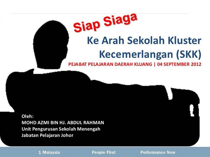 Ke Arah Sekolah Kluster                           Kecemerlangan (SKK)                  PEJABAT PELAJARAN DAERAH KLUANG | 0...