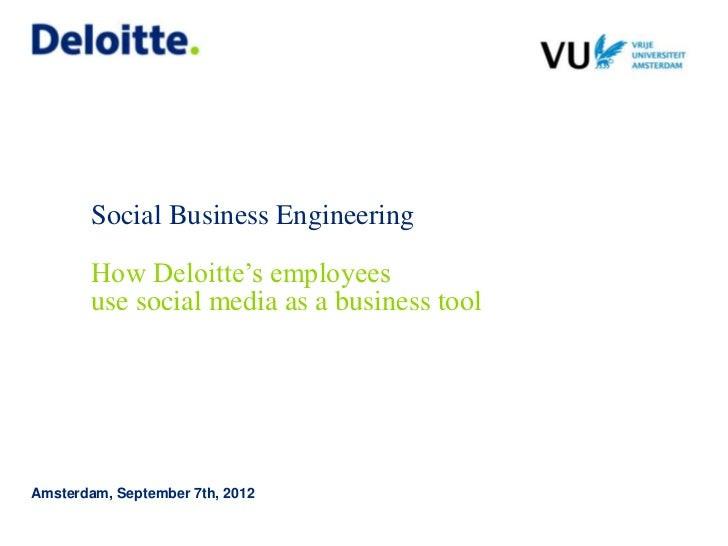 Social Business Engineering        How Deloitte's employees        use social media as a business toolAmsterdam, September...
