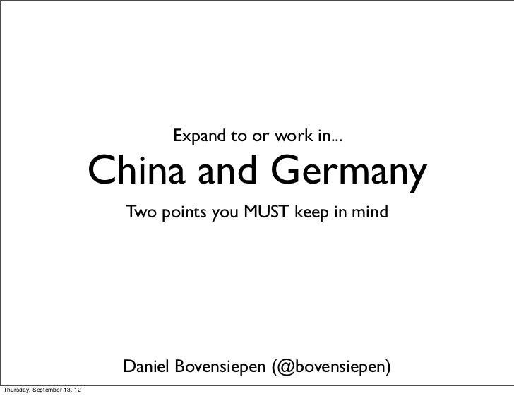 Expand to or work in...                             China and Germany                              Two points you MUST kee...