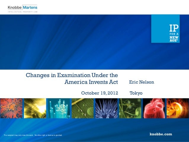 Changes in Examination Under the                                         America Invents Act                              ...