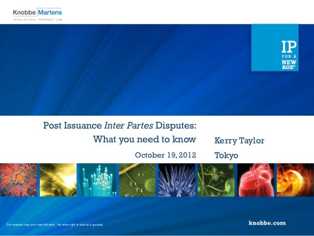 Post Issuance Inter Partes Disputes:                                       What you need to know                          ...