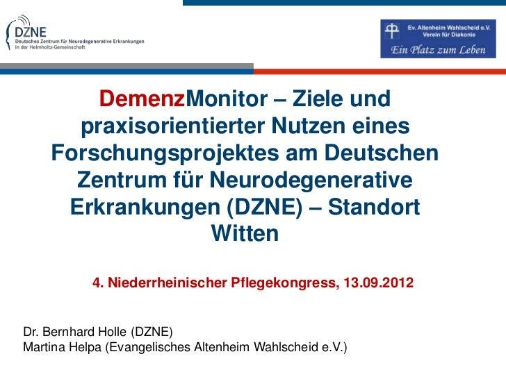 DemenzMonitor – Ziele und      praxisorientierter Nutzen eines    Forschungsprojektes am Deutschen      Zentrum für Neurod...