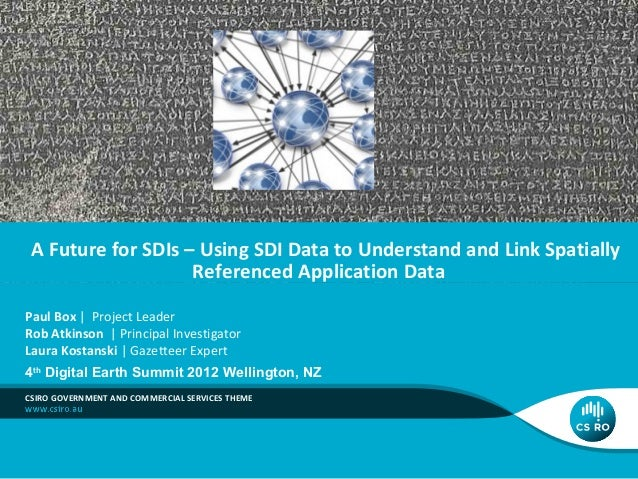 A Future for SDIs – Using SDI Data to Understand and Link Spatially Referenced Application Data Paul Box | Project Leader ...