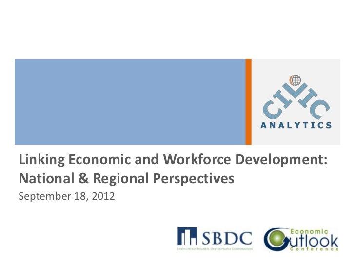 Linking Economic and Workforce Development:National & Regional PerspectivesSeptember 18, 2012