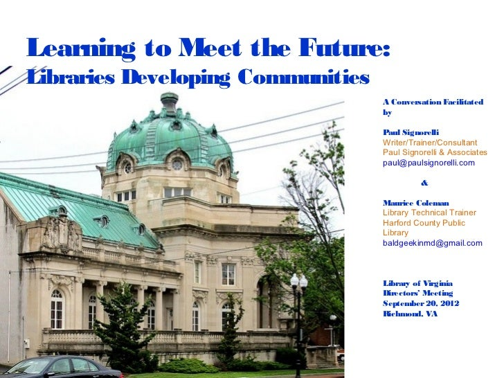 Learning to Meet the Future:Libraries Developing Communities                                   A Conversation Facilitated ...