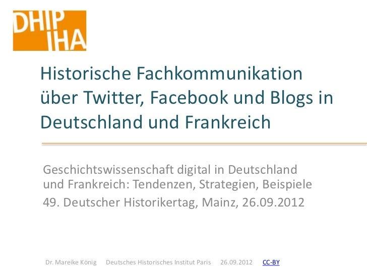 Historische Fachkommunikationüber Twitter, Facebook und Blogs inDeutschland und FrankreichGeschichtswissenschaft digital i...