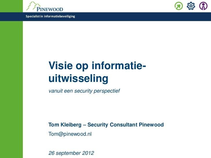 Specialist in informatiebeveiliging               Visie op informatie-               uitwisseling               vanuit een...