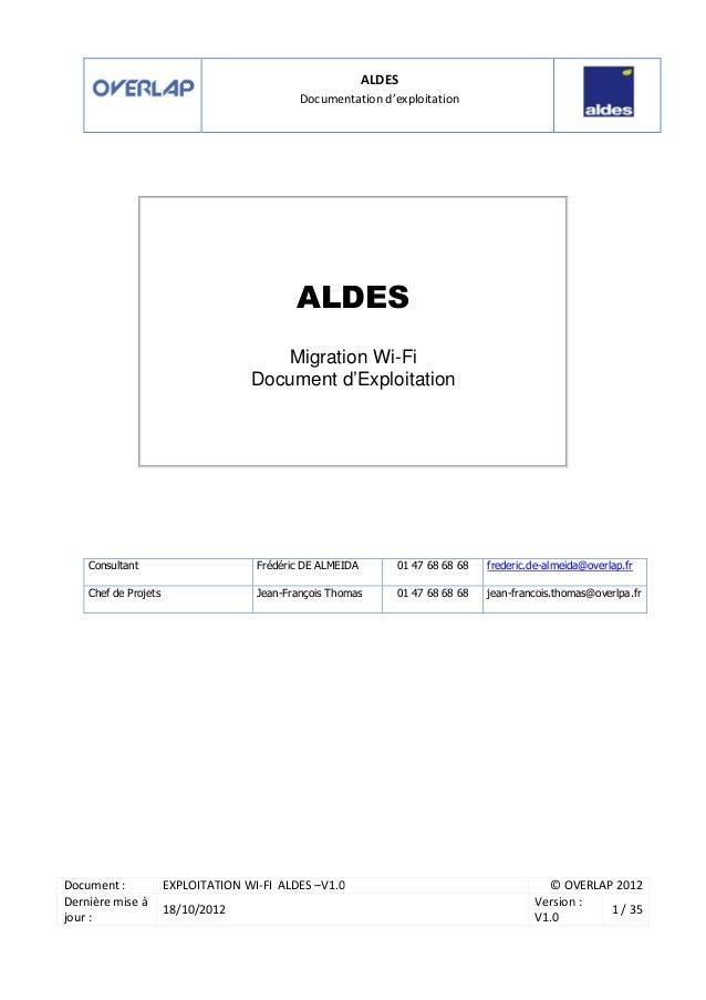 ALDESDocumentation d'exploitationDocument : EXPLOITATION WI-FI ALDES –V1.0 © OVERLAP 2012Dernière mise àjour :18/10/2012Ve...