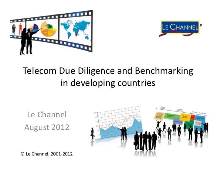 TelecomDueDiligenceandBenchmarking         indevelopingcountries  LeChannel August2012©LeChannel,2001‐2012