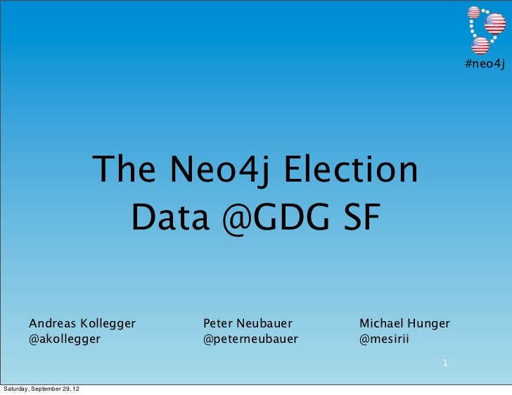 #neo4j                             The Neo4j Election                               Data @GDG SF        Andreas Kollegger ...