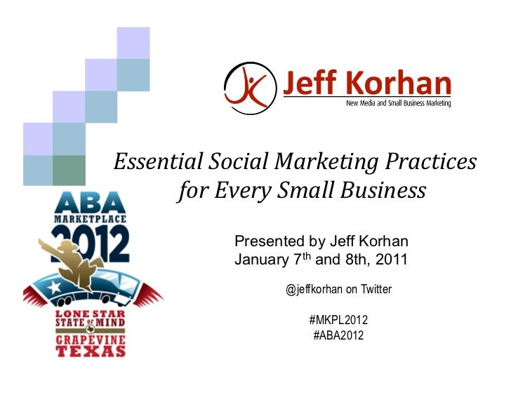 Essential	  Social	  Marketing	  Practices	  	        	  for	  Every	  Small	  Business                                   ...