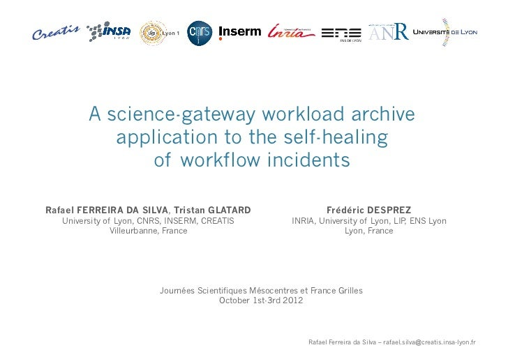 A science-gateway workload archive                application to the self-healing                    of workflow incidents...