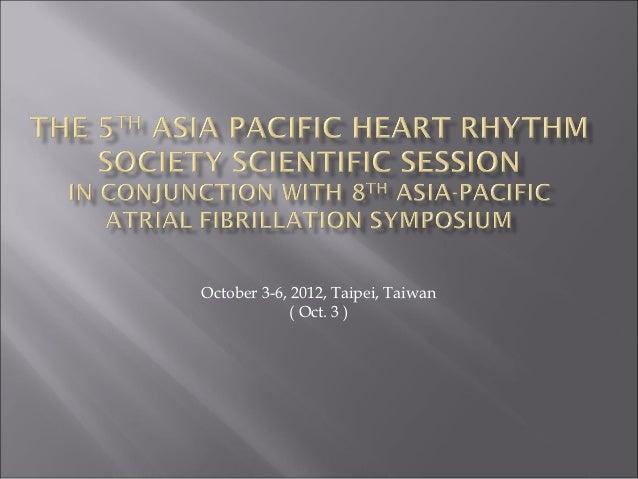 October 3-6, 2012, Taipei, Taiwan             ( Oct. 3 )