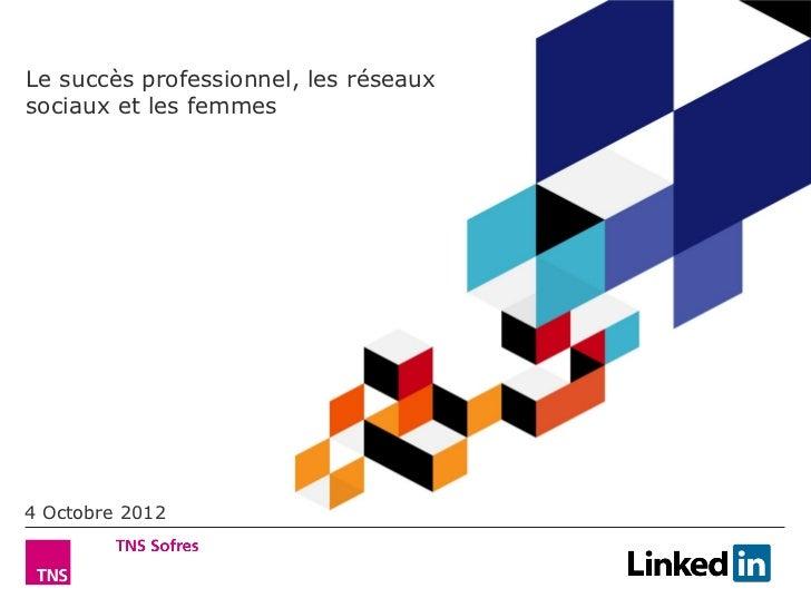 Le succès professionnel, les réseauxsociaux et les femmes4 Octobre 2012         Le succès professionnel, les réseaux socia...