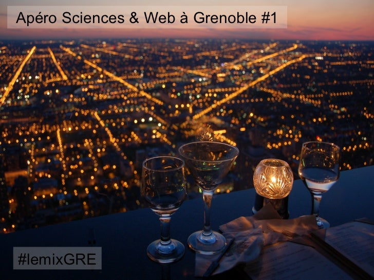 Apéro Sciences & Web à Grenoble #1#lemixGRE
