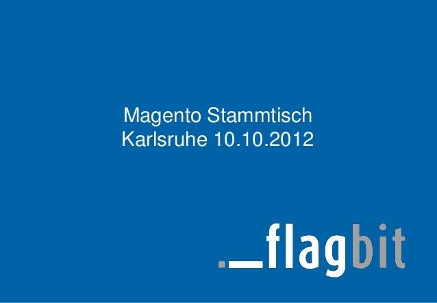 Magento StammtischKarlsruhe 10.10.2012