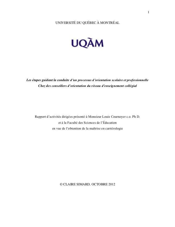 1                    UNIVERSITÉ DU QUÉBEC À MONTRÉALLes étapes guidant la conduite d'un processus d'orientation scolaire e...