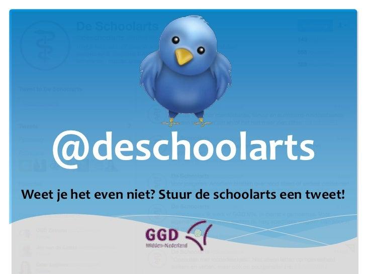 @deschoolartsWeet je het even niet? Stuur de schoolarts een tweet!
