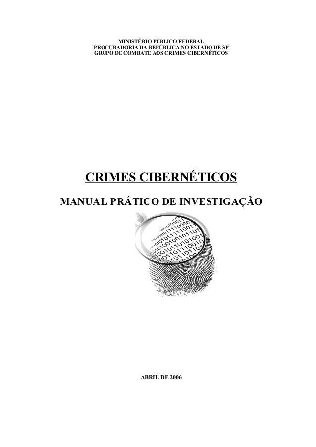 MINISTÉRIO PÚBLICO FEDERAL PROCURADORIA DA REPÚBLICA NO ESTADO DE SP GRUPO DE COMBATE AOS CRIMES CIBERNÉTICOS CRIMES CIBER...