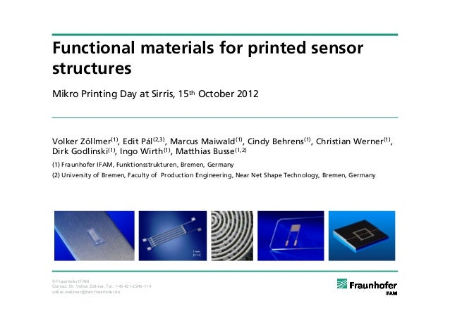 Functional materials for printed sensorstructuresMikro Printing Day at Sirris, 15th October 2012Volker Zöllmer(1), Edit Pá...