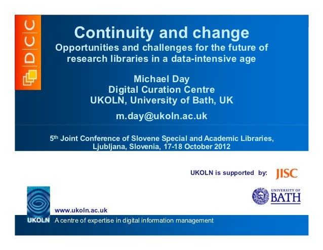 Continuity and change Opportunities and challenges for the future of   research libraries in a data-intensive age         ...
