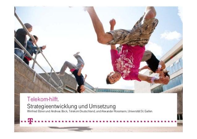 Telekom-hilft.Strategieentwicklung und UmsetzungWinfried Ebner und Andreas Bock, Telekom Deutschland, und Alexander Rossma...
