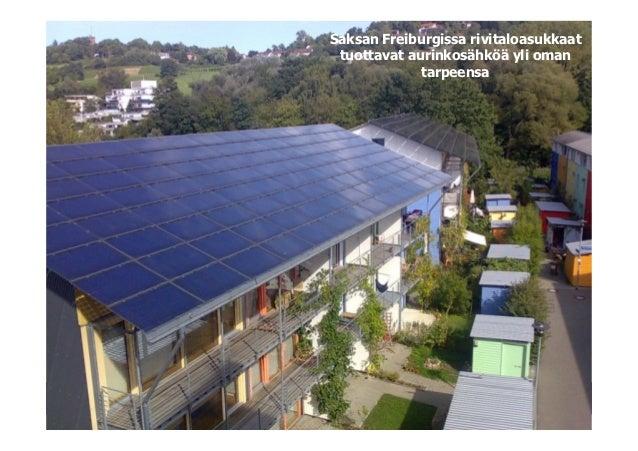 Saksan Freiburgissa rivitaloasukkaat tuottavat aurinkosähköä yli oman             tarpeensa                              ©...