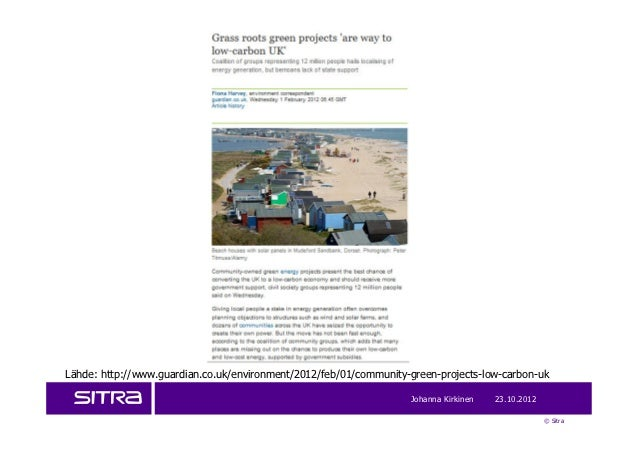 Lähde: http://www.guardian.co.uk/environment/2012/feb/01/community-green-projects-low-carbon-uk                           ...