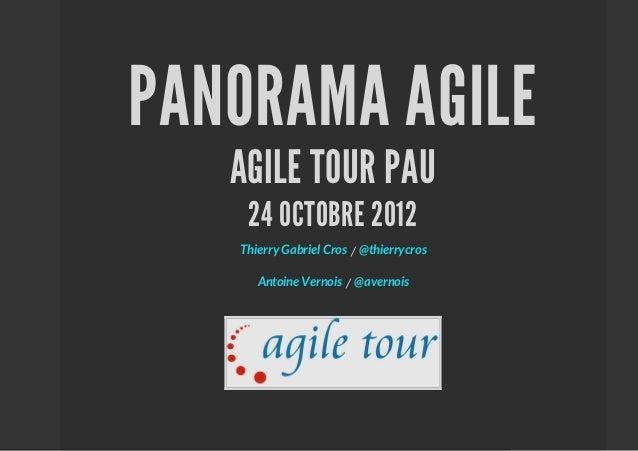 PANORAMA AGILE   AGILE TOUR PAU    24 OCTOBRE 2012   Thierry Gabriel Cros / @thierrycros      Antoine Vernois / @avernois