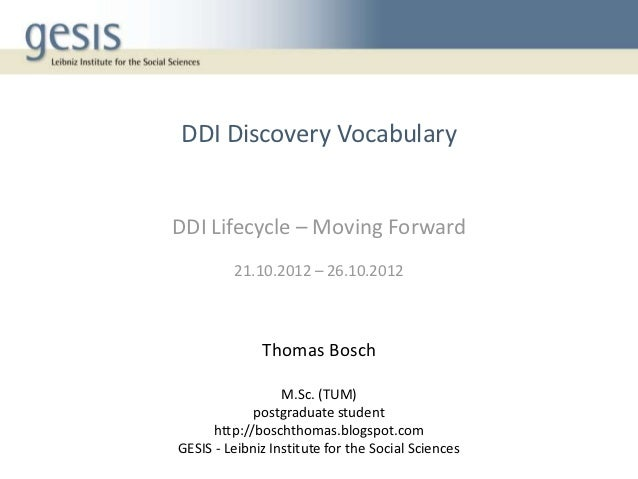 DDI Discovery VocabularyDDI Lifecycle – Moving Forward         21.10.2012 – 26.10.2012              Thomas Bosch          ...