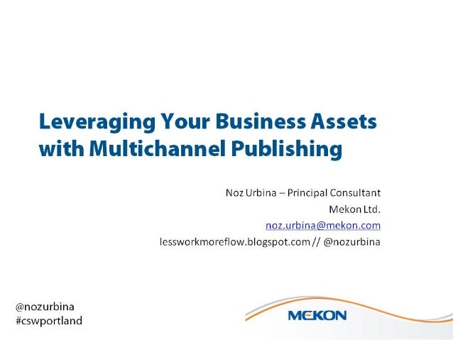 Leveraging Your Business Assets with Multichannel Publishing [Noz Urbina]