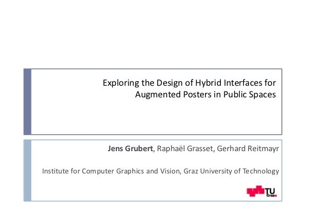 Exploring the Design of Hybrid Interfaces for                           Augmented Posters in Public Spaces                ...