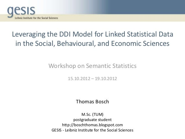 Leveraging the DDI Model for Linked Statistical Data in the Social, Behavioural, and Economic Sciences           Workshop ...