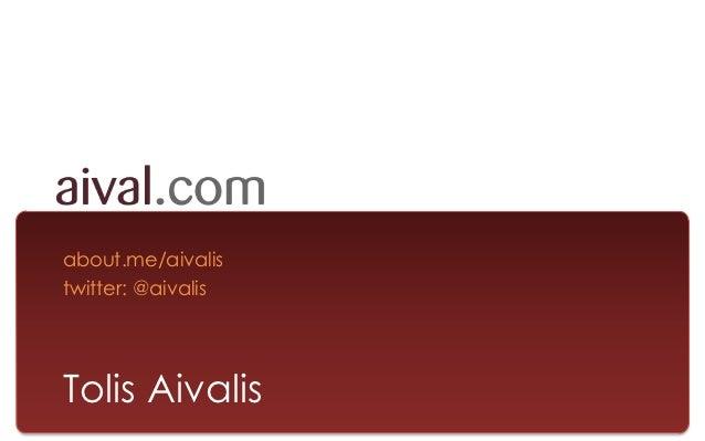 about.me/aivalistwitter: @aivalisTolis Aivalis