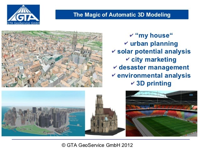 """The Magic of Automatic 3D Modeling                        ✔ """"my house""""                      ✔ urban planning              ..."""