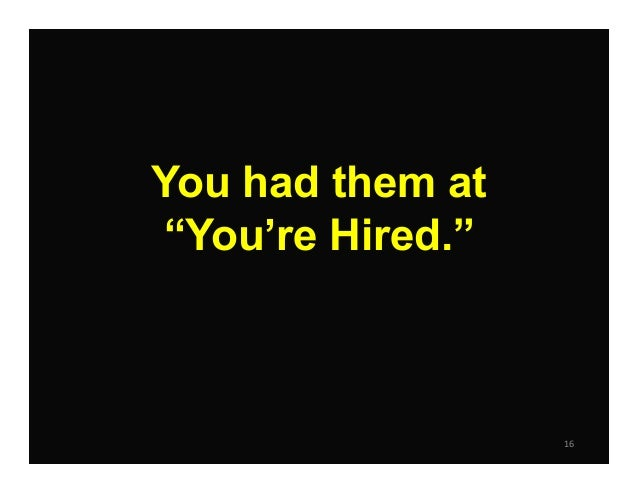 "16 You had them at ""You're Hired."""